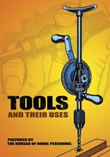 Tools and Their Uses (Dover Books for the Handyman