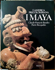 Claude-François Baudez e Pierre Becquelin, I Maya, Ed. Rizzoli, 1985
