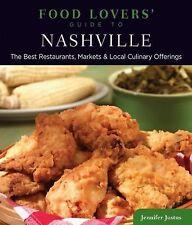Food Lovers' Ser.: Food Lovers' Guide to Nashville : The Best Restaurants,...