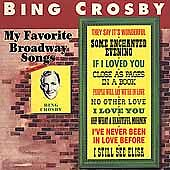 My Favorite Broadway Songs by Bing Crosby (CD, May-1999, Universal Special...