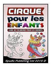Cirque Pour les Enfants : Livre de Coloriage Pour les Enfants by Spudtc...