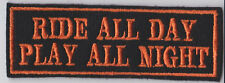 RIDE ALL DAY PLAY ALL NIGHT BIKER MOTORCYCLE PATCH