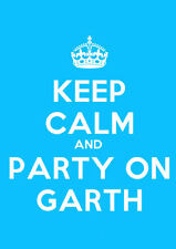 A4 Poster – KEEP CALM AND PARTY ON GARTH (Picture Poster Art Wayne's World)