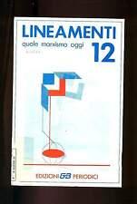 LINEAMENTI QUALE MARXISMO OGGI N. 12 Edizioni GB Periodici 1986