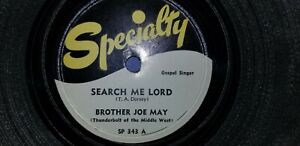 BROTHER JOE MAY / Search Me Lord - How Much More Can We Bear / SPECIALTY 78rpm