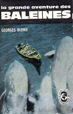GEORGES BLOND / LA GRANDE AVENTURE DES BALEINES / POCHE