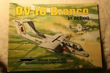 OV-10 Bronco in Action Squadron Signal Book # 1154 Very Good Condition