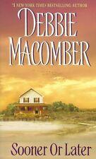 Sooner or Later by Debbie Macomber (2009, Paperback) Brand New