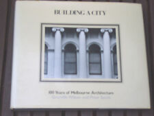 BUILDING A CITY - 100 YEARS OF MELBOURNE ARCHITECTURE