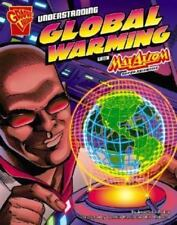 Graphic Science: Understanding Global Warming with Max Axiom, Super Scientist by