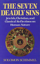 The Seven Deadly Sins: Jewish, Christian, and Classical Reflections on Human Psy