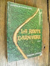 La route carnivore / Jacques et François Gall