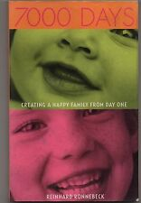 7000 days creating a happy family from day one, Reinhard Ronnebeck 0733310761