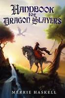 NEW Handbook for Dragon Slayers by Merrie Haskell