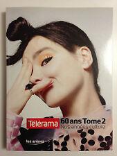 TELERAMA 60 ANS TOME 2 NOS ANNEES CULTURE