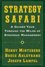 Strategy Safari: A Guided Tour Through The Wilds of Strategic Mangament: By M...