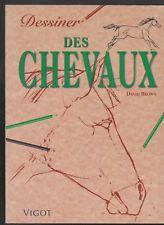 DESSINER DES CHEVAUX David Brown Vigot livre dessin