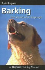 Barking, the Sound of a Language by Turid Rugaas 9781929242511 | Brand New