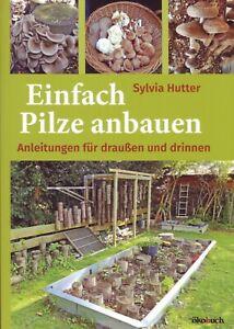 Pilze selbst anbauen Pilzzucht Anleitung Handbuch Speisepilz Anbau