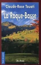 CLAUDE-ROSE TOUATI: LA ROQUE-BASSE. ED DE BOREE. 2003.