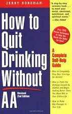 How to Quit Drinking without AA: A Complete Self-Help Guide, 2nd Edition by Jerr