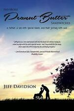 No More Peanut Butter Sandwiches : A Father, a Son with Special Needs, and...
