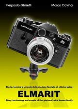 ELMARIT nuovo libro  Ghisetti e Cavina sulla nutrita famiglia di obiettivi Leica