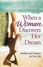 When a Woman Discovers Her Dream: Finding God's Purpose for Your Life McMenamin