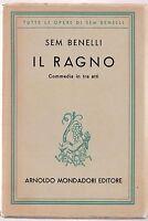 Sem Benelli Il Ragno commedia in tre atti 4° ed. 1943 Mondadori -L4804