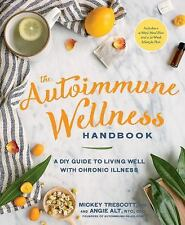 The Autoimmune Wellness Handbook: A DIY Guide to Living Well with Chronic Illnes