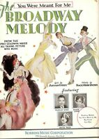 VINTAGE THE BROADWAY MELODY:YOU WERE MEANT FOR ME, MGM, 91 YEARS OLD SHEET MUSIC