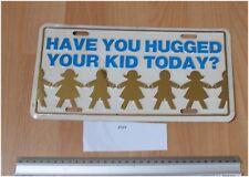 Vous avez embrassé TES GOSSES aujourd'hui USA licence/license Tag Plaque