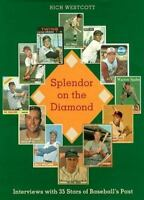 Splendor on the Diamond : Interviews with 35 Stars of Baseball's Past