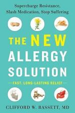 The New Allergy Solution : Supercharge Resistance, Slash Medication, Stop...