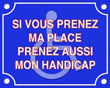 PLAQUE de RUE GARAGE SIGNALETIQUE PARKING PLACE RESERVEE HANDICAPE 25X20 ALU
