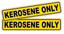 Kerosene Only Vinyl Decals / Stickers / Labels Fuel Door Label Pair K1 1-K (2x)