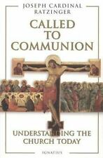 Called to Communion: Understanding the Church Today Joseph Cardinal Ratzinger,