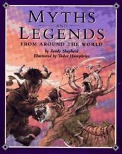 Myths and Legends From Around the World by Shepherd, Sandy