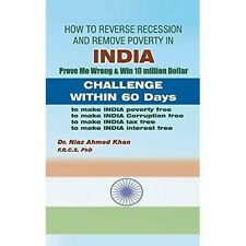 How To Reverse Recession And Remove Poverty In India: Prove Me Wrong & Win 10