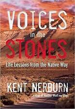 Voices in the Stones: Life Lessons from the Native Way by Nerburn, Kent | Paperb