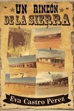 Un Rinc�n de la Sierra by Eva Castro P�rez (2013, Paperback)