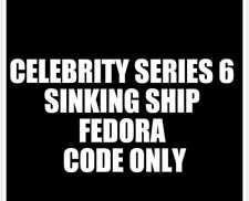 Celebrity Series 6 Sinking Ship Fedora CODE ONLY