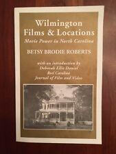Wilmington Films & Locations: Movie Power in North Carolina, Coastal NC Industry