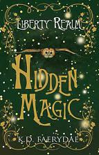 Hidden Magic (Liberty Realm), Faerydae, K. D., New Book