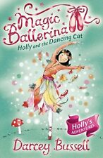 Holly and the Dancing Cat (Magic Ballerina, Book 13),Darcey Bussell