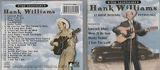 1999 CD - THE LEGENDARY HANK WILLIAMS 22 GREAT ORIGINAL RECORDINGS