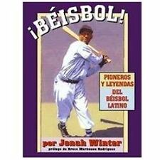 Beisbol! : Pioneros y Leyendas del Beisbol Latino by Jonah Winter (2002,...