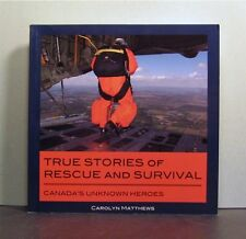 True Stories of Rescue and Survival, Canada's Unknown Heroes