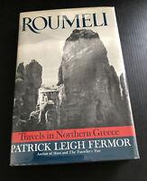 1st Ed ~ Fermor, Patrick Leigh. ROUMELI. Travels in Northern Greece 1966 HC DJ