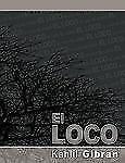 El Loco by Khalil Gibran (2009, Paperback)